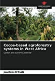Cocoa-based agroforestry systems in West Africa: Carbon and economic potential