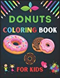 Donuts Coloring Book for Kids: A Cool, Funny & Stress Relief Donuts Designs to Color for Kids and Toddlers....
