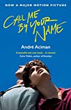 Call Me By Your Name [Film]: Andre Aciman