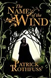 The name of the wind: The Kingkiller Chronicle: Book 1 (The kingkiller chronicle, 1)