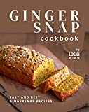 Gingersnap Cookbook: Easy and Best Gingersnap Recipes (English Edition)