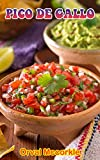 PICO DE GALLO: 150 recipe Delicious and Easy The Ultimate Practical Guide Easy bakes Recipes From Around The...