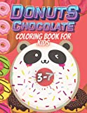 Donuts Chocolate Coloring Book For Kids 3-7: To Color Donuts Chocolate For Preschoolers Toddlers &...