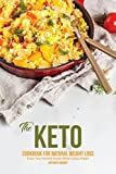 The Keto Cookbook for Natural Weight Loss: Enjoy Your Favorite Foods While Losing Weight (English Edition)