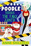 Poodle Versus The Fake Santa (Cottage Country Cozy Mysteries Book 6) (English Edition)