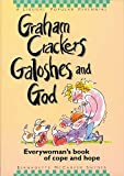 Graham Crackers, Galoshes, and God: Everywoman's Book of Cope and Hope (English Edition)