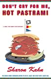 Don't Cry For Me, Hot Pastrami: A Ruby, the Rabbi's Wife Mystery (Ruby, the Rabbi's Wife Mysteries) (English...