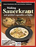 Making Sauerkraut and Pickled Vegetables at Home: Creative Recipes for Lactic Fermented Food to Improve Your...