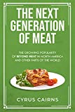 The Next Generation of Meat: The Growing Popularity of Beyond Meat in North America and Other Parts of the...