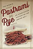 Pastrami on Rye: An Overstuffed History of the Jewish Deli (English Edition)